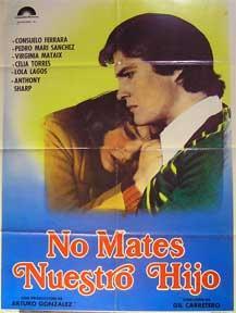No Mates Nuestro Hijo. (Abortar en Londres) [movie poster]. (Cartel de la película).: Dirección: ...