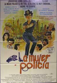La Mujer Policia [movie poster]. (Cartel de la película).: Dirección: Jesús Fragoso Montoya....