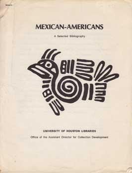 Mexican-Americans: A Selected Bibliography.
