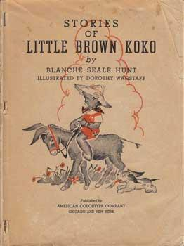 Stories of Little Brown Koko.: Hunt, Blanche Seale.