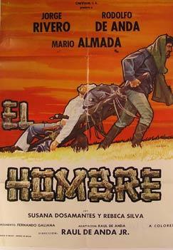 El Hombre. Movie poster. (Cartel de la Película).: Dirección: Raúl de Anda hijo. Con Rodolfo...