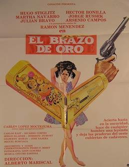 El Brazo De Oro. Movie poster. (Cartel de la Película).: Dirección: Alberto Mariscal. Con ...