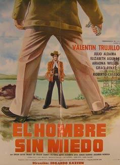 El Hombre Sin Miedo. Movie poster. (Cartel de la Película).: Dirección: Edgardo Gazcón. Con ...