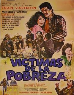Victimas de la Pobreza. Movie poster. (Cartel: Dirección: Francisco Guerrero.