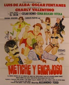 Metiche Y Encajoso. Movie poster. (Cartel de la Película).: Dirección: Alejandro Todd. Con Edna ...
