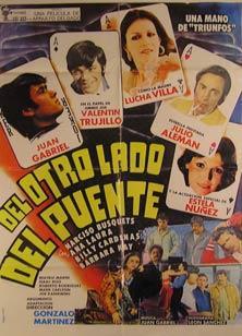 Del Otro Lado del Puente. Movie poster.: Dirección: Gonzalo Martinez