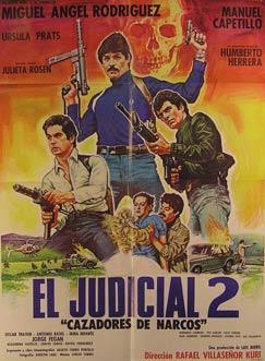 El Judicial 2: Cazadores de Narcos. Movie: Dirección: Rafael Villasenor