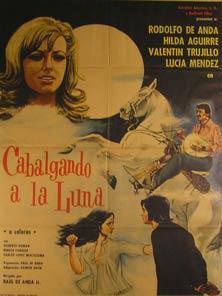 Cabalgando a la Luna. Movie poster. (Cartel de la Película).: Dirección: Raúl de Anda. Con ...