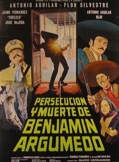 Persecucion y Muerte de Benjamin Argumedo. Movie poster. (Cartel de la Película).: Dirección...