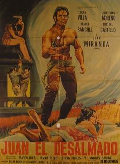 Juan el Desalmado. Movie poster. (Cartel de la Película).: Dirección: Miguel Morayta. Con ...