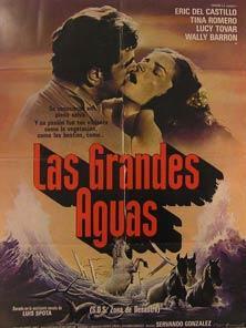 Las Grandes Aguas. Movie poster. (Cartel de: Dirección: Servando González.