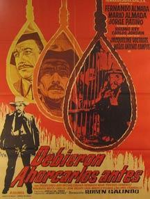 Debieron Ahorcarlos Antes. Movie poster. (Cartel de la Película).: Dirección: Ruben Galindo. Con ...