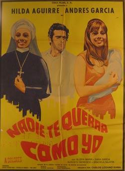 Nadie Te Querra Como Yo. Movie poster. (Cartel de la Película).: Dirección: Carlos Lozano Dana. Con...