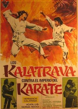 Los Kalatrava Contra el Imperio del Karate. Movie poster. (Cartel de la Película).: ...
