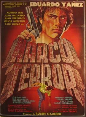 Narco Terror. Movie poster. (Cartel de la Película).: Dirección: Ruben Galindo. Con Eduardo ...