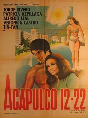Acapulco 12-22. Movie poster. (Cartel de la Película).: Dirección: Aldo Monti. Con Jorge ...