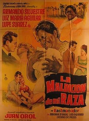 La Maldicion de Mi Raza. Movie poster. (Cartel de la Película).: Dirección: Juan Orol. Con ...