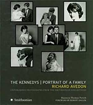 The Kennedys: Portrait of a Family by: Avedon, Richard.