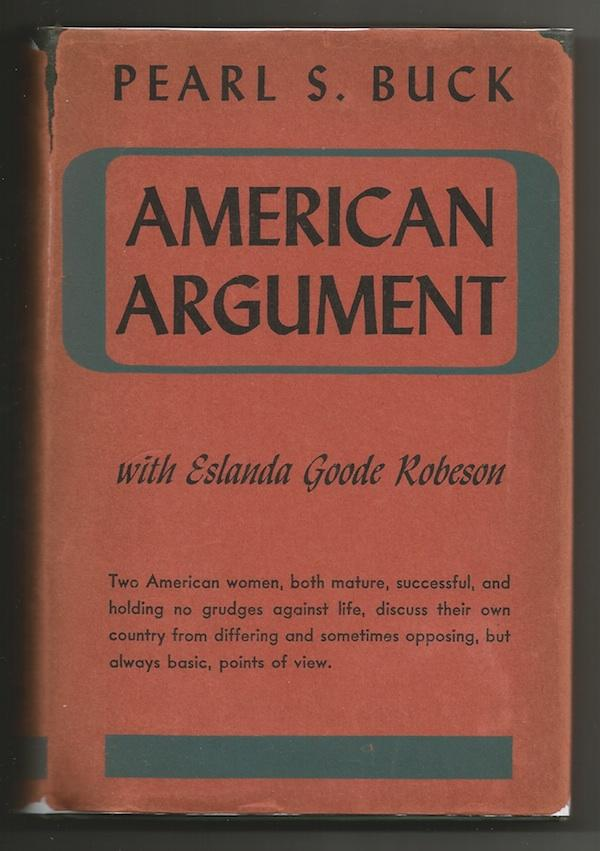 American Argument: Buck, Pearl S. with Eslanda Goode Robeson