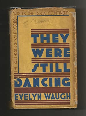 They Were Still Dancing [in 1st issue dustjacket]: Waugh, Evelyn