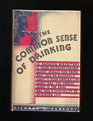 The Common Sense of Drinking: Peabody, Richard R [Rogers]