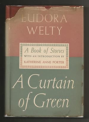 A Curtain of Green: A Book of Stories: Welty, Eudora (introduction by Katherine Anne Porter)