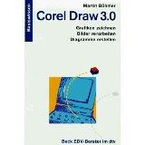 Corel Draw 3.0 Basiswissen: Böhmer, Martin: