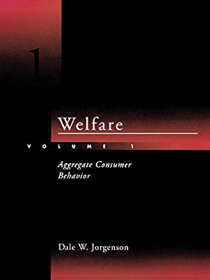 Welfare - Vol. 1: Aggregate Consumer Behavior (Ref. Library of the Humanities; 1887)