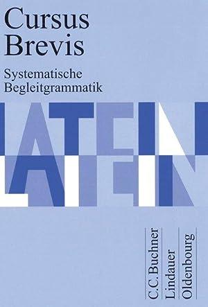 Cursus Brevis Begleitgrammatik: Belde, Dieter, Gerhard