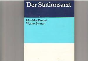 Der Stationsarzt: KUNERT, M. und