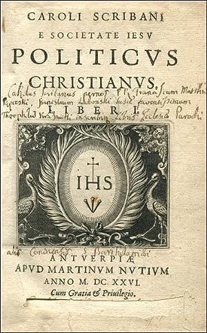 E societate Jesu politicus christianus.: SCRIBANI Caroli