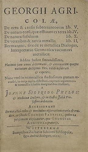 De ortu et causis subterraneorum lib. V.: AGRICOLA Georgius