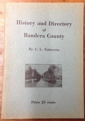 History and Directory of Bandera County: Patterson, C. L.