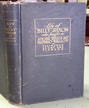 "Life and Adventures of ""Billy"" Dixon of Adobe Walls, Texas Panhandle: a Narrative in ..."
