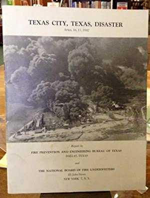 Texas City, Texas, Disaster April 16, 17, 1947: Fire Prevention and Engineering Bureau of Texas