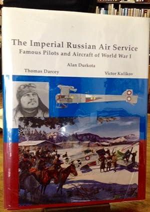 The Imperial Russian Air Service: Durkota, Alan, Thomas Darcey, Victor Kulikov