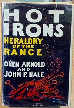 Hot Irons Heraldry of the Range: Arnold, Oren and John P. Hale