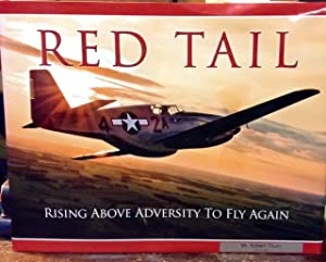 Red Tail Rising Above Adversity To Fly Again: Red Tail Project