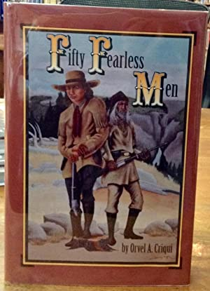 Fifty Fearless Men The Forsyth Scouts & Beecher Island: Criqui, Orvel A.