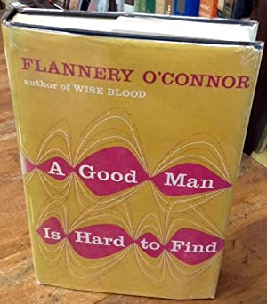 A Good Man is Hard to Find: O'Connor, Flannery
