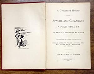 Indianology A Condensed History of the Apache and Comanche Indian Tribes for Amusement and General ...