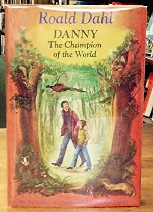 Danny The Champion of the World: Dahl, Roald