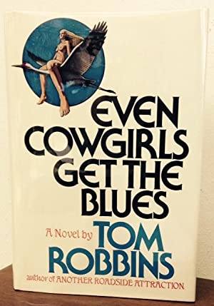 Even Cowgirls Get The Blues: Robbins, Tom