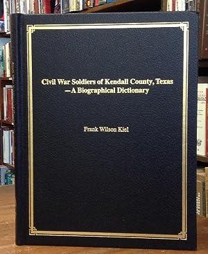 Civil War Soldiers Of Kendall County, Texas-A Biographicla Dictionary: Kiel, Frank Wilson