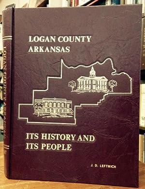 Logan County, Arkansas Its History and Its: Logan County Historical