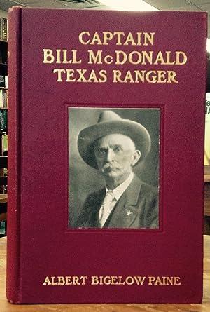 Captain Bill McDonald Texas Ranger: Paine, Albert Bigelow