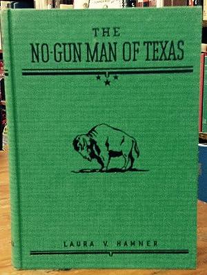 The No-Gun Man of Texas A Century: Hamner, Laura V.