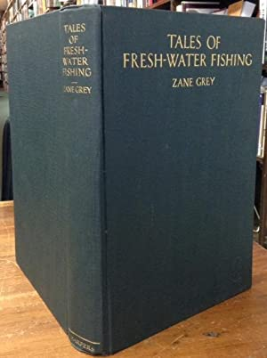 Tales of Fresh-Water Fishing: Grey, Zane
