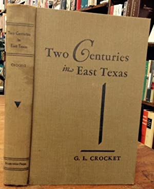 Two Centuries in East Texas A History of San Augustine County Ansd Surrounding Territory from 1685 ...