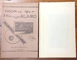 Origin and Fall of the Alamo March 1836: Ford, Col. Jno. S.